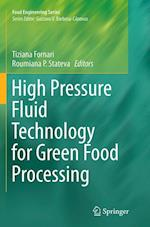 High Pressure Fluid Technology for Green Food Processing (Food Engineering)