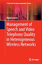 Management of Speech and Video Telephony Quality in Heterogeneous Wireless Networks (T-Labs Series in Telecommunication Services)