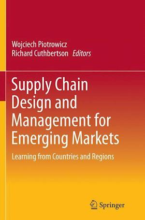 Bog, paperback Supply Chain Design and Management for Emerging Markets af Wojciech Piotrowicz