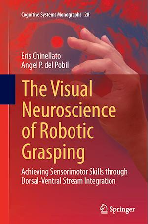 Bog, paperback The Visual Neuroscience of Robotic Grasping af Eris Chinellato