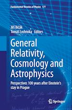 General Relativity, Cosmology and Astrophysics (FUNDAMENTAL THEORIES OF PHYSICS, nr. 177)