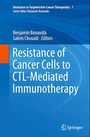 Bog, paperback Resistance of Cancer Cells to Ctl-Mediated Immunotherapy af Benjamin Bonavida