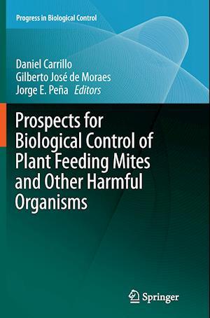 Bog, paperback Prospects for Biological Control of Plant Feeding Mites and Other Harmful Organisms af Daniel Carrillo