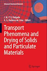 Transport Phenomena and Drying of Solids and Particulate Materials (Advanced Structured Materials, nr. 48)