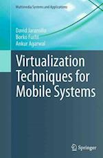 Virtualization Techniques for Mobile Systems (Multimedia Systems and Applications)