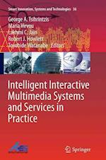 Intelligent Interactive Multimedia Systems and Services in Practice (Smart Innovation, Systems and Technologies, nr. 36)