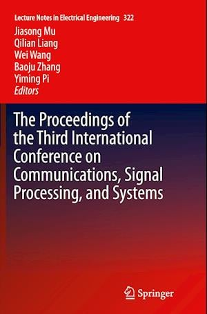 Bog, paperback The Proceedings of the Third International Conference on Communications, Signal Processing, and Systems af Jiasong Mu