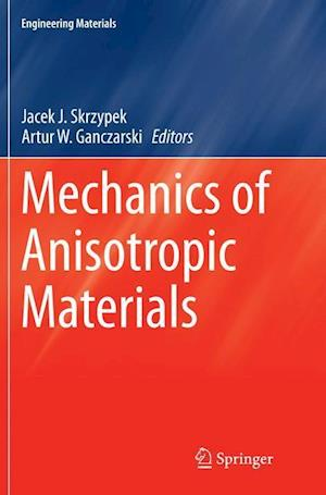 Bog, paperback Mechanics of Anisotropic Materials af Jacek J. Skrzypek
