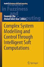 Complex System Modelling and Control Through Intelligent Soft Computations (Studies in Fuzziness and Soft Computing, nr. 319)