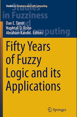 Bog, paperback Fifty Years of Fuzzy Logic and its Applications af Dan E. Tamir
