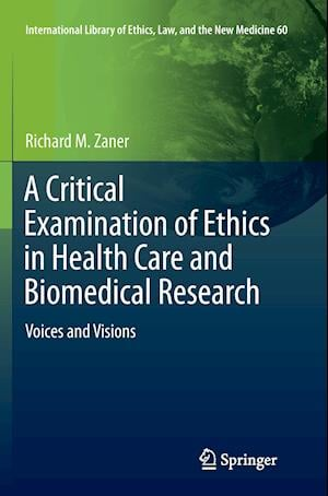 Bog, paperback A Critical Examination of Ethics in Health Care and Biomedical Research af Richard M. Zaner