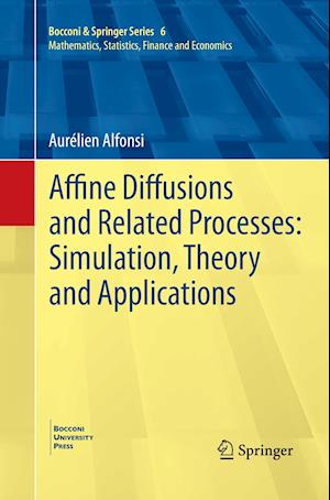Bog, paperback Affine Diffusions and Related Processes: Simulation, Theory and Applications af Aurelien Alfonsi