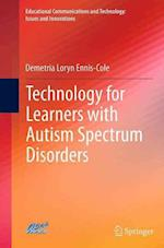 Technology for Learners with Autism Spectrum Disorders (Educational Communications and Technology Issues and Innova)