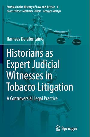 Bog, paperback Historians as Expert Judicial Witnesses in Tobacco Litigation af Ramses Delafontaine