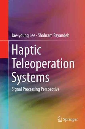 Bog, paperback Haptic Teleoperation Systems af Jae-Young Lee