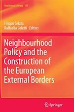 Neighbourhood Policy and the Construction of the European External Borders (GEOJOURNAL LIBRARY, nr. 111)