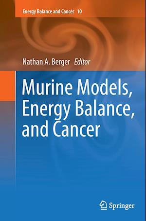 Bog, paperback Murine Models, Energy Balance, and Cancer af Nathan A. Berger