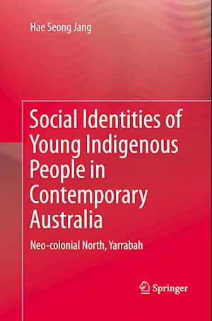 Bog, paperback Social Identities of Young Indigenous People in Contemporary Australia af Hae Seong Jang