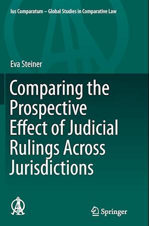 Bog, paperback Comparing the Prospective Effect of Judicial Rulings Across Jurisdictions af Eva Steiner
