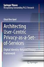 Architecting User-Centric Privacy-As-A-Set-Of-Services (Springer Theses)