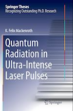 Quantum Radiation in Ultra-Intense Laser Pulses (Springer Theses)