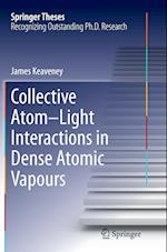 Collective Atom Light Interactions in Dense Atomic Vapours (Springer Theses)