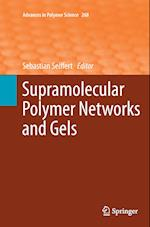 Supramolecular Polymer Networks and Gels (ADVANCES IN POLYMER SCIENCE, nr. 282)