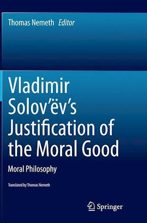 Bog, paperback Vladimir Solov'ev's Justification of the Moral Good af Thomas Nemeth