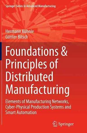 Bog, paperback Foundations & Principles of Distributed Manufacturing af Hermann Kuhnle
