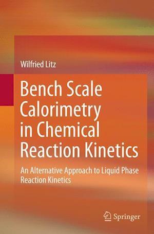 Bog, paperback Bench Scale Calorimetry in Chemical Reaction Kinetics af Wilfried Litz