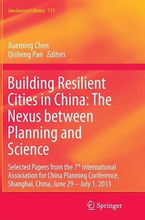 Bog, paperback Building Resilient Cities in China: The Nexus Between Planning and Science af Xueming Chen