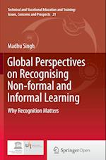 Global Perspectives on Recognising Non-Formal and Informal Learning (Technical And Vocational Education And Training: Issues, Concerns And Prospects, nr. 21)