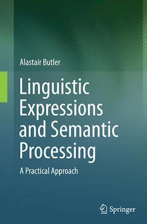 Bog, paperback Linguistic Expressions and Semantic Processing af Alastair Butler