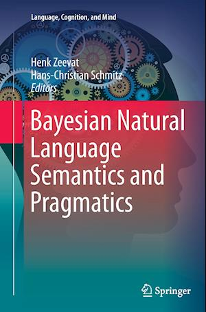 Bog, paperback Bayesian Natural Language Semantics and Pragmatics af Henk Zeevat