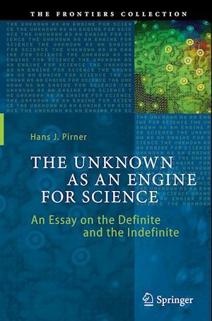 Bog, paperback The Unknown as an Engine for Science af Hans J. Pirner