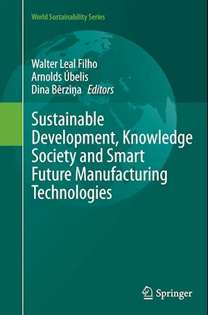 Bog, paperback Sustainable Development, Knowledge Society and Smart Future Manufacturing Technologies af Walter Leal Filho