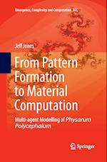 From Pattern Formation to Material Computation (Emergence, Complexity and Computation, nr. 15)