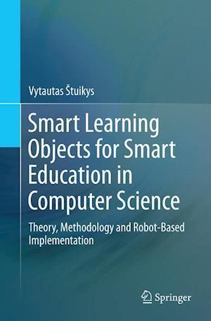 Bog, paperback Smart Learning Objects for Smart Education in Computer Science af Vytautas Stuikys