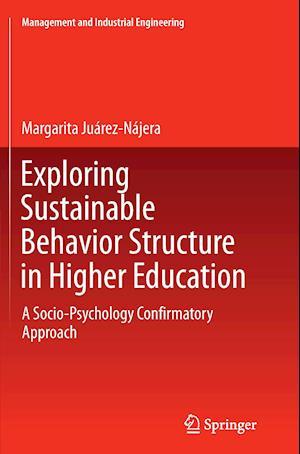 Bog, paperback Exploring Sustainable Behavior Structure in Higher Education af Margarita Juarez-Najera