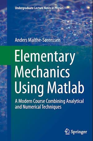 Bog, paperback Elementary Mechanics Using MATLAB af Anders Malthe-Sorenssen