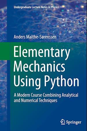 Bog, paperback Elementary Mechanics Using Python af Anders Malthe-Sorenssen