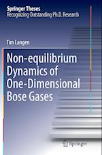 Non-Equilibrium Dynamics of One-Dimensional Bose Gases (Springer Theses)