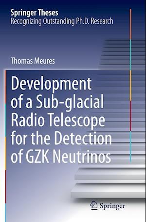 Bog, paperback Development of a Sub-Glacial Radio Telescope for the Detection of Gzk Neutrinos af Thomas Meures