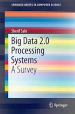 Big Data 2.0 Processing Systems (Springerbriefs in Computer Science)