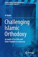 Challenging Islamic Orthodoxy (Popular Culture Religion and Society a Social Scientific A, nr. 1)