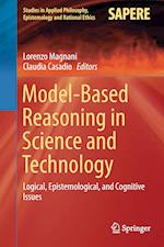 Model-Based Reasoning in Science and Technology (Studies in Applied Philosophy, Epistemology and Rational Ethics, nr. 27)