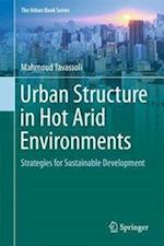 Urban Structure in Hot Arid Environments (The Urban Book Series)