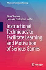 Instructional Techniques to Facilitate Learning and Motivation of Serious Games (Advances in Game based Learning)