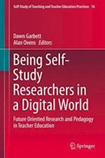 Being a Self-Study Researcher in a Digital World (Self Study of Teaching And Teacher Education Practices, nr. 16)