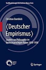 Deutscher Empirismus (Veroffentlichungen Des Instituts Wiener Kreis, nr. 24)